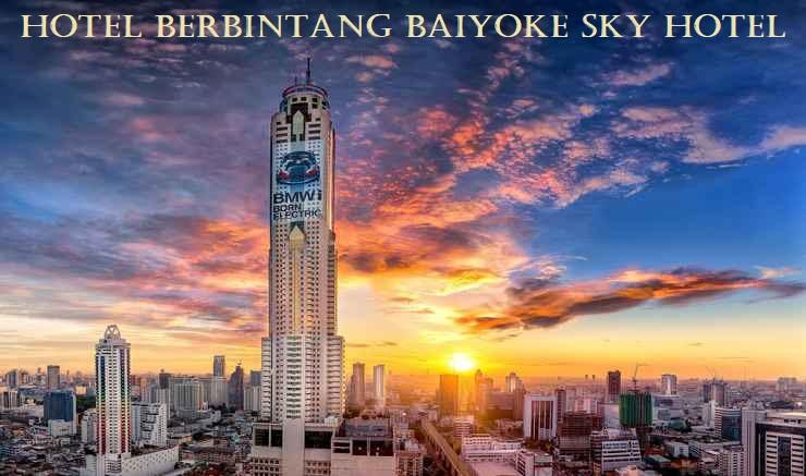 Hotel Berbintang Baiyoke Sky Hotel