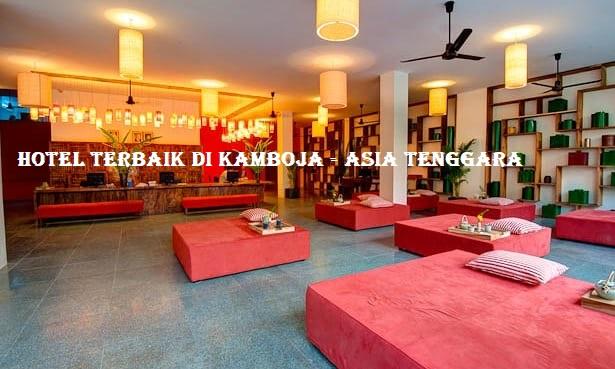 Hotel Terbaik di Kamboja - Asia Tenggara