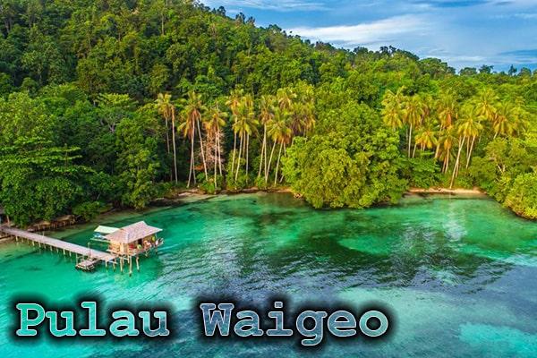 Objek Wisata Papua Terbaik dan Paling Terkenal